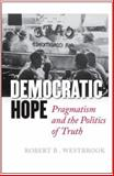 Democratic Hope, Robert B. Westbrook, 0801428335