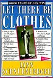 Let There Be Clothes, Lynn Schnurnberger, 0894808338