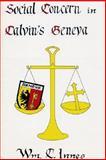 Social Concerns in Calvin's Geneva, William C. Innes, 0915138336