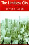 The Limitless City : A Primer on the Urban Sprawl Debate, Gillham, Oliver, 1559638338