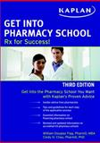 Get into Pharmacy School, William D. Figg and Cindy H. Chau, 1607148331