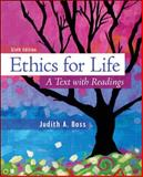Ethics for Life : A Text with Readings, Boss, Judith, 0078038332