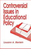 Controversial Issues in Educational Policy, Bierlein, Louann A., 0803948336