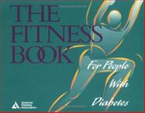 The Fitness Book : For People with Diabetes, Hornsby, W. Guyton and American Diabetes Association Staff, 0945448333