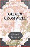 Oliver Cromwell, Theodore Roosevelt, 1408698331