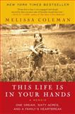 This Life Is in Your Hands, Melissa Coleman, 0061958336