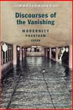 Discourses of the Vanishing 9780226388335