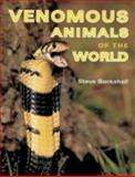 Venomous Animals of the World, Steve Backshall, 0801888336