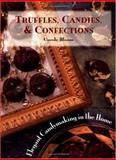 Truffles, Candies, and Confections, Carole Bloom, 0895948338