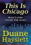 This Is Chicago, Duane Hayslett, 146266833X