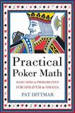 Practical Poker Math, Pat Dittmar, 1550228331