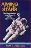 Aiming for the Stars, Tom D. Crouch, 1560988339