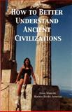 How to Better Understand Ancient Civilizations, Mancini, Anna, 1932848339