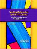 Teaching Mathematics for the 21st Century : Methods and Activities for Grades 6-12, Huetinck, Linda and Munshin, Sara N., 013048833X