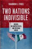 Two Nations Indivisible, Shannon K. O'Neil, 0199898332