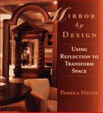 Mirror by Design : Using Reflection to Transform Space, Heyne, Pamela, 0471118338