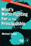 What's Worth Fighting for in the Principalship?, Michael Fullan, 0807748331
