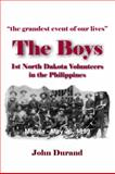 The Boys : 1st North Dakota Volunteers in the Philippines, Durand, John, 097437833X