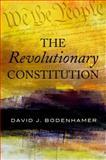 The Revolutionary Constitution, David J. Bodenhamer, 0195378334