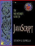The Web Wizard's Guide to JavaScript, Estrella, Steven G., 0201758334