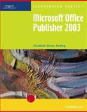 Microsoft Office Publisher 2003, Reding, Elizabeth Eisner, 0619188332