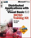 Distributed Applications with Microsoft Visual Basic 6.0 MCSD Training Kit, Microsoft Official Academic Course Staff, 0735608334