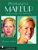 Permanent Makeup and Reconstructive Tattooing, Eleonora Habnit, 0764318330