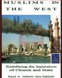 Muslims in the West : Redefining the Separation of Church and State, Abu-Sahlieh, Sami A. Aldeeb, 0971468338