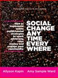 Social Change Anytime Everywhere, Allyson Kapin and Amy Sample Ward, 1118288335