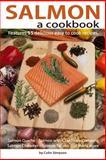 Salmon a Cookbook, Colin Simpson, 1491048336