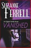 VANISHED, a Romantic Suspense Novel, Suzanne Ferrell, 149616833X