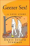 Geezer Sex!, Denis Stemmle, 1499758332