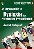 An Introduction to Dyslexia for Parents and Professionals, Alan M. Hultquist, 184310833X