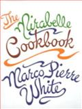 The Mirabelle Cookbook, Marco Pierre White, 0091868335