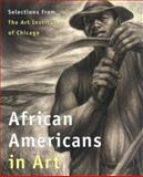 African Americans in Art : Selections from the Art Institute of Chicago, Westerbeck, Colin L. and Schulman, Daniel, 0295978333