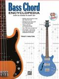 Bass Chord Encyclopedia, Tracy Walton and Alfred Publishing Staff, 0739038338