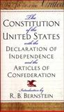 The Constitution of the United States of America ; with the Declaration of Independence and the Articles of Confederation, R. B. Bernstein , 076072833X