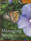 Managing Stress: Principles and Strategies for Health and Well-Being, Seaward, Brian Luke, 0763798339