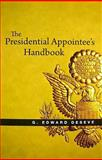 The Presidential Appointee's Handbook, DeSeve, G. Edward, 0815718330