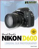 David Busch's Nikon D600 Guide to Digital SLR Photography, Busch, David D., 1285428331
