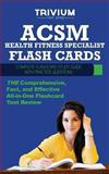 ACSM Health Fitness Specialist Flash Cards : Complete Flash Card Study Guide with Practice Test Questions, Trivium Test Prep, 1940978335