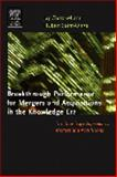 Breakthrough Performance for Mergers and Acquisitions in the Knowledge Era : The Knowledge Approach to Mergers and Acquisitions, Chatzkel, Jay L. and Saint-Onge, Hubert, 075067833X