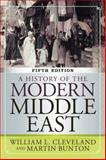 A History of the Modern Middle East, Cleveland, William L. and Bunton, Martin, 0813348331