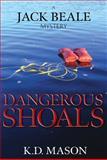 Dangerous Shoals, K. D. Mason, 0982198337