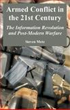 Armed Conflict in the 21st Century : The Information Revolution and Post-Modern Warfare, Metz, Steven, 1410218333