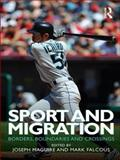 Sport and Migration : Borders, Boundaries and Crossings, , 0415498341