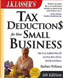 J. K. Lasser's Tax Deductions for Your Small Busine ss, Fourth Edition 9780471388340