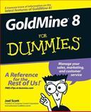 GoldMine 8 for Dummies, Joel Scott, 0764598341