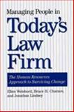 Managing People in Today's Law Firm 9780899308340