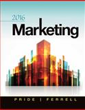Marketing 2016, Pride, William M. and Ferrell, O. C., 1285858344